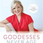 Goddesses never age -Christiane Northrup