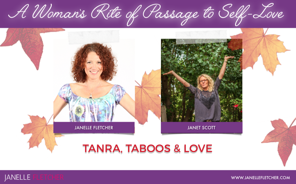 Tantra, Taboos & Love. A beautiful interview with the self-loving goddess Janet.